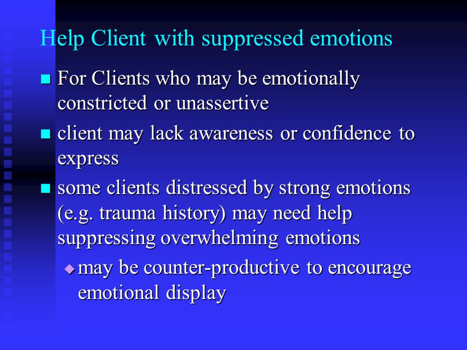 Help Client with suppressed emotions