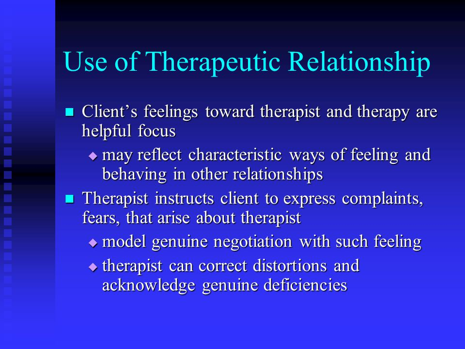 Use of Therapeutic Relationship