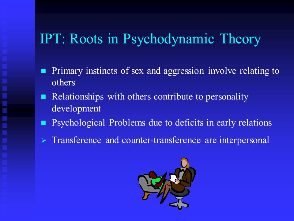 IPT: Roots in Psychodynamic Theory