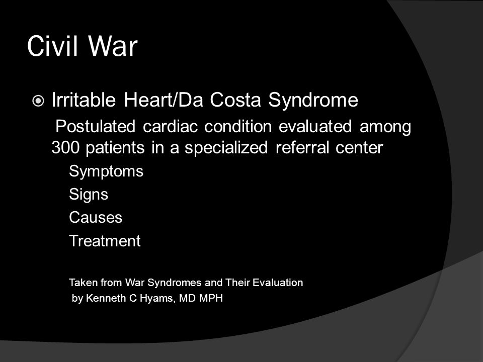 Civil War Irritable Heart/Da Costa Syndrome