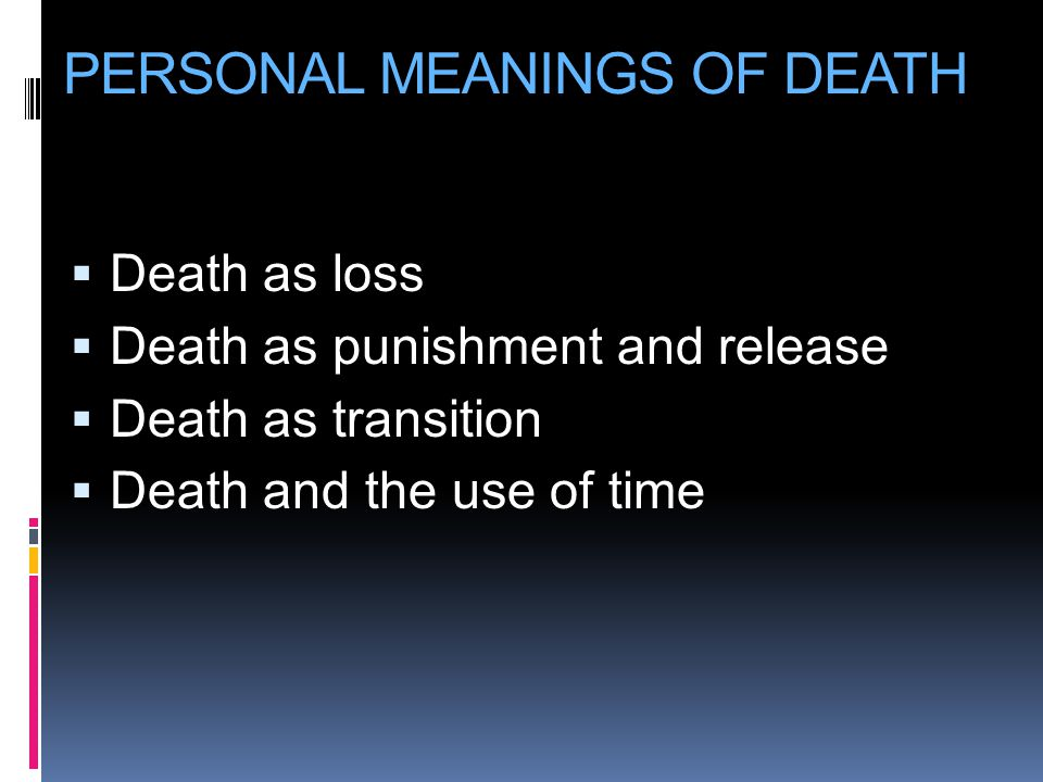 PERSONAL MEANINGS OF DEATH