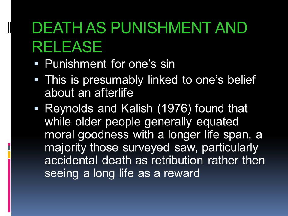 DEATH AS PUNISHMENT AND RELEASE