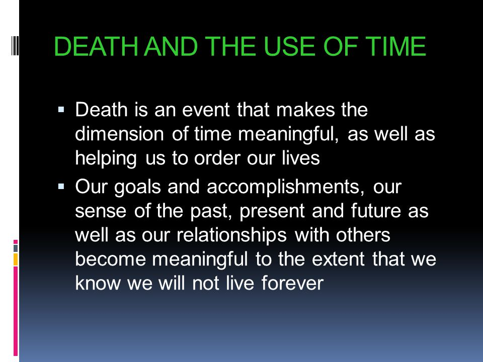 DEATH AND THE USE OF TIME