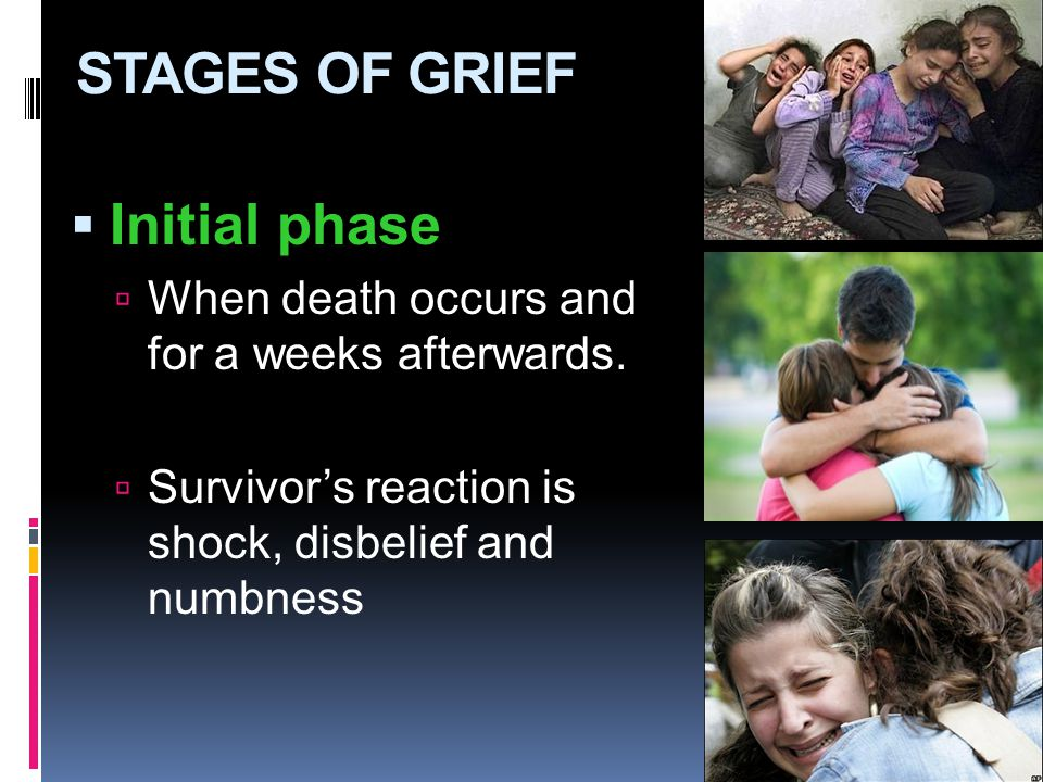 STAGES OF GRIEF Initial phase