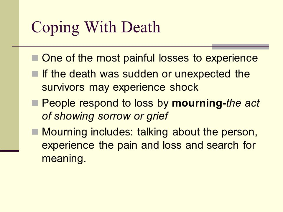 Coping With Death One of the most painful losses to experience