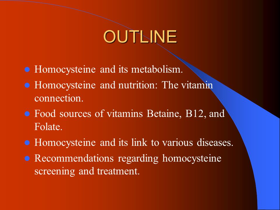 OUTLINE Homocysteine and its metabolism.