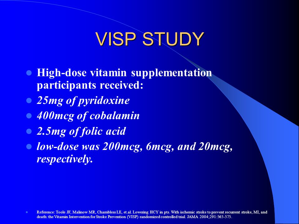 VISP STUDY High-dose vitamin supplementation participants received: