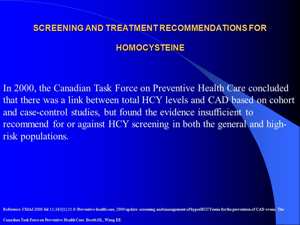 SCREENING AND TREATMENT RECOMMENDATIONS FOR HOMOCYSTEINE