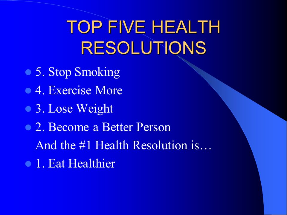 TOP FIVE HEALTH RESOLUTIONS