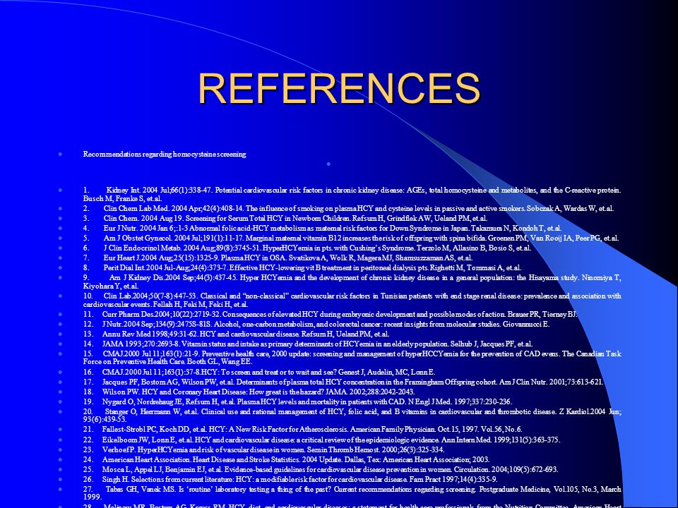 REFERENCES Recommendations regarding homocysteine screening