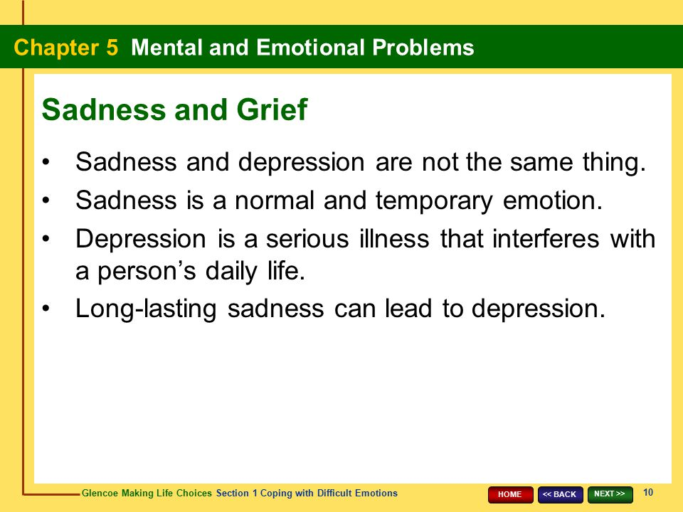 Sadness and Grief Sadness and depression are not the same thing.