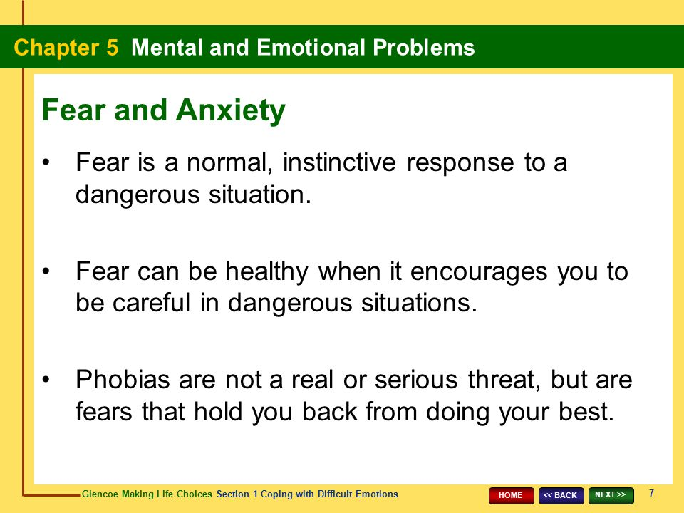 Fear and Anxiety Fear is a normal, instinctive response to a dangerous situation.