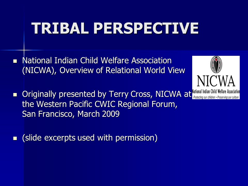 TRIBAL PERSPECTIVE National Indian Child Welfare Association (NICWA), Overview of Relational World View.