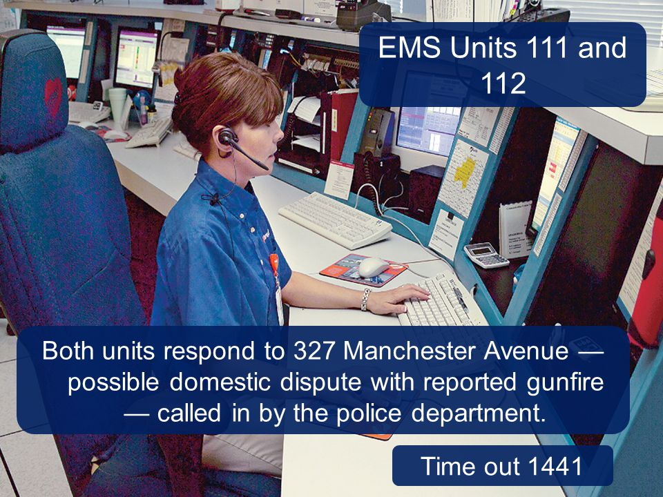EMS Units 111 and 112 Case Study Discussion, continued. You and your partner are working on EMS Unit 111 today.