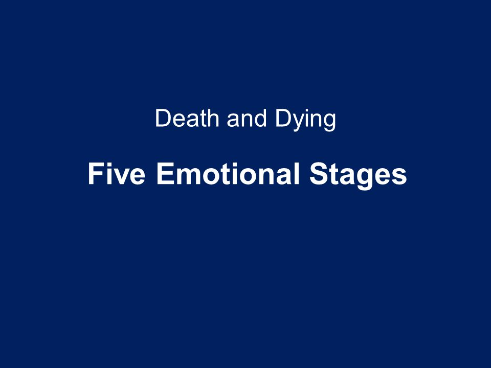 Five Emotional Stages Death and Dying Teaching Tip