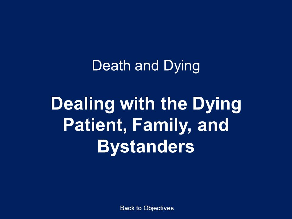 Dealing with the Dying Patient, Family, and Bystanders