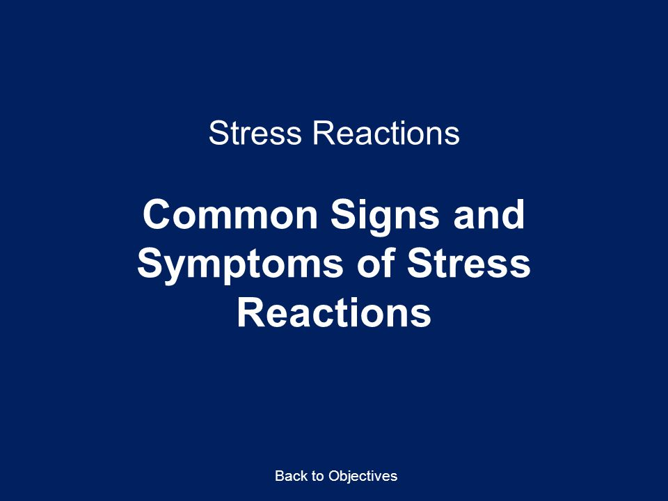 Common Signs and Symptoms of Stress Reactions