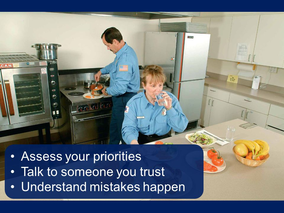 Assess your priorities Talk to someone you trust