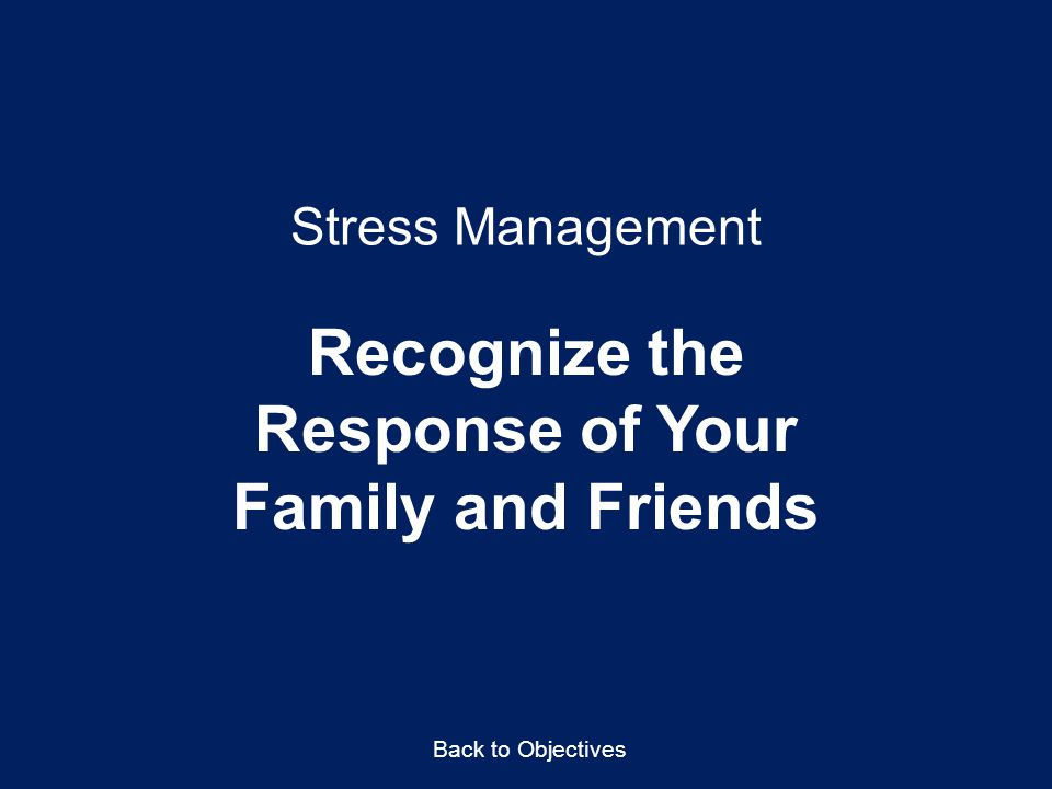 Recognize the Response of Your Family and Friends