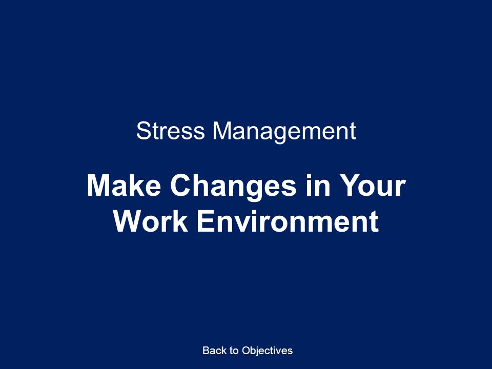 Make Changes in Your Work Environment