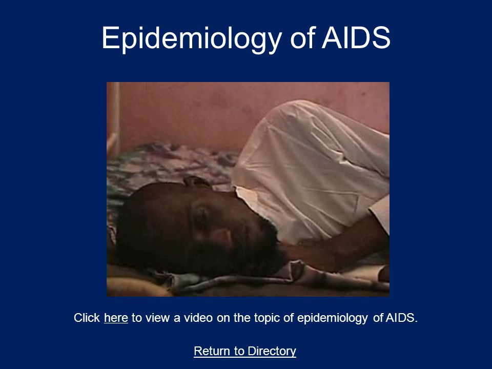 Click here to view a video on the topic of epidemiology of AIDS.