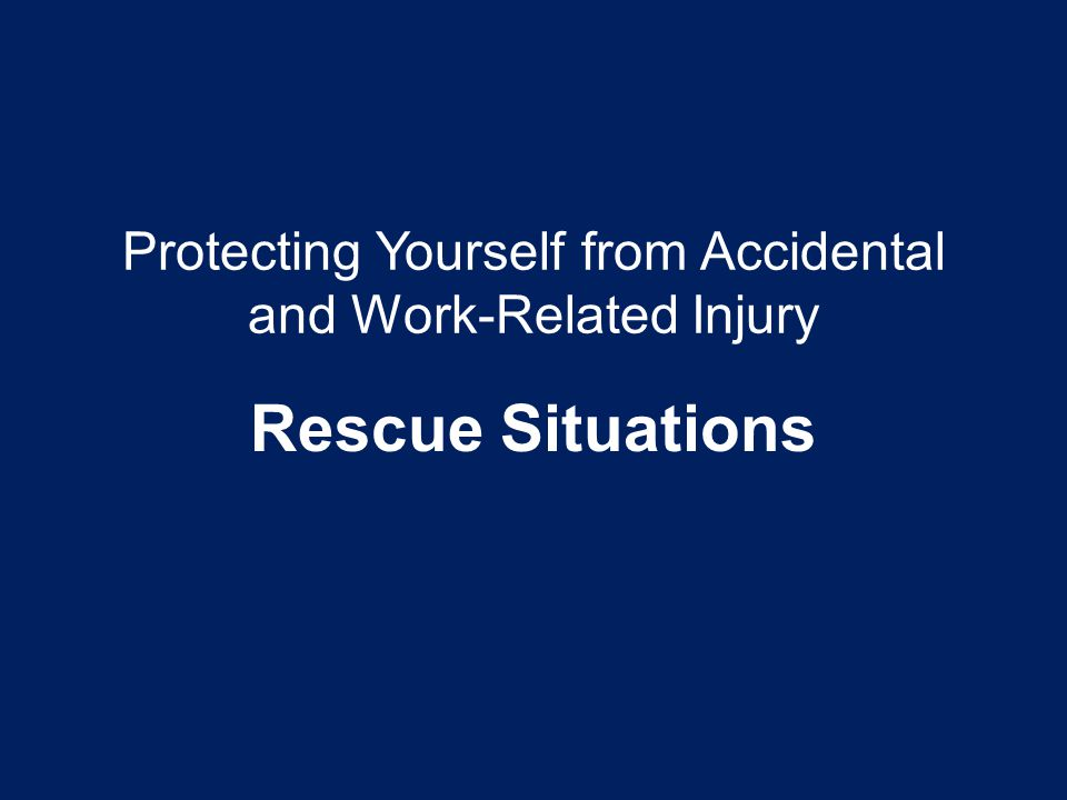 Protecting Yourself from Accidental and Work-Related Injury