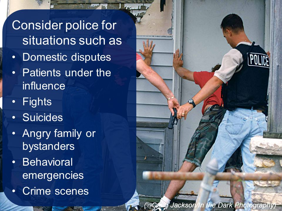 Consider police for situations such as