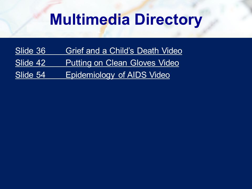 Multimedia Directory Slide 36 Grief and a Child's Death Video