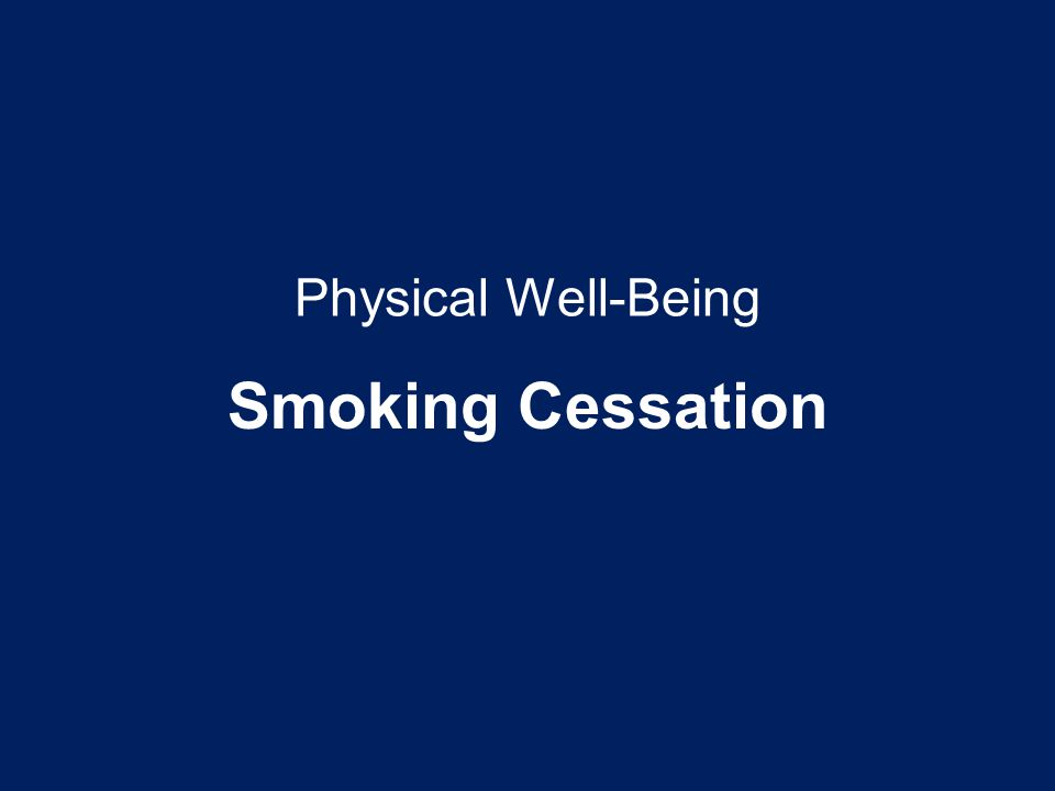 Smoking Cessation Physical Well-Being Points to Emphasize