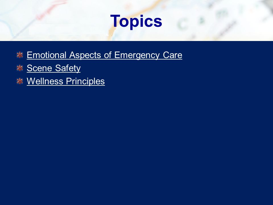 Topics Emotional Aspects of Emergency Care Scene Safety