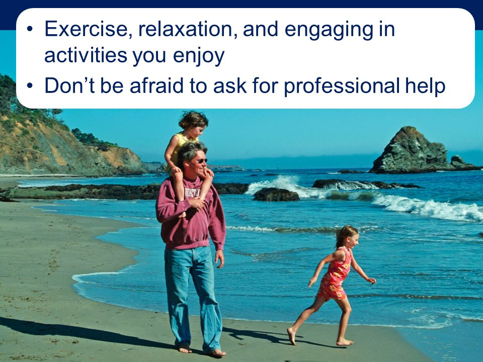 Exercise, relaxation, and engaging in activities you enjoy