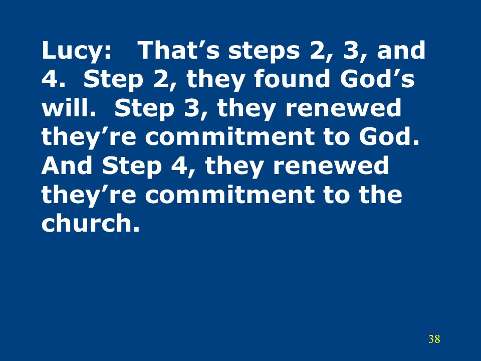 Lucy:. That's steps 2, 3, and 4. Step 2, they found God's will