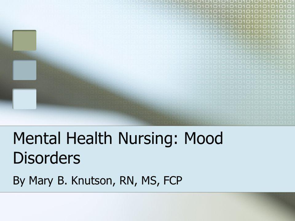 Mental Health Nursing: Mood Disorders