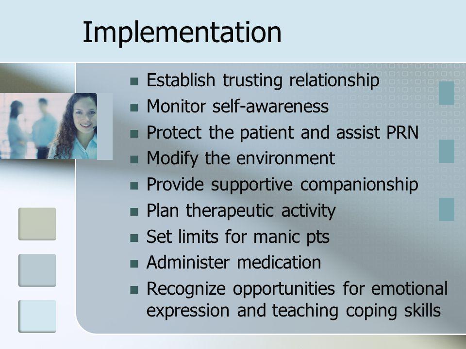 Implementation Establish trusting relationship Monitor self-awareness
