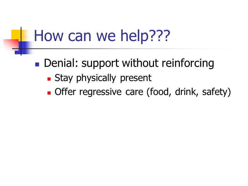 How can we help Denial: support without reinforcing