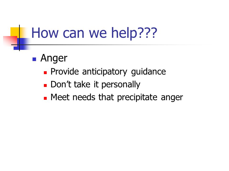 How can we help Anger Provide anticipatory guidance