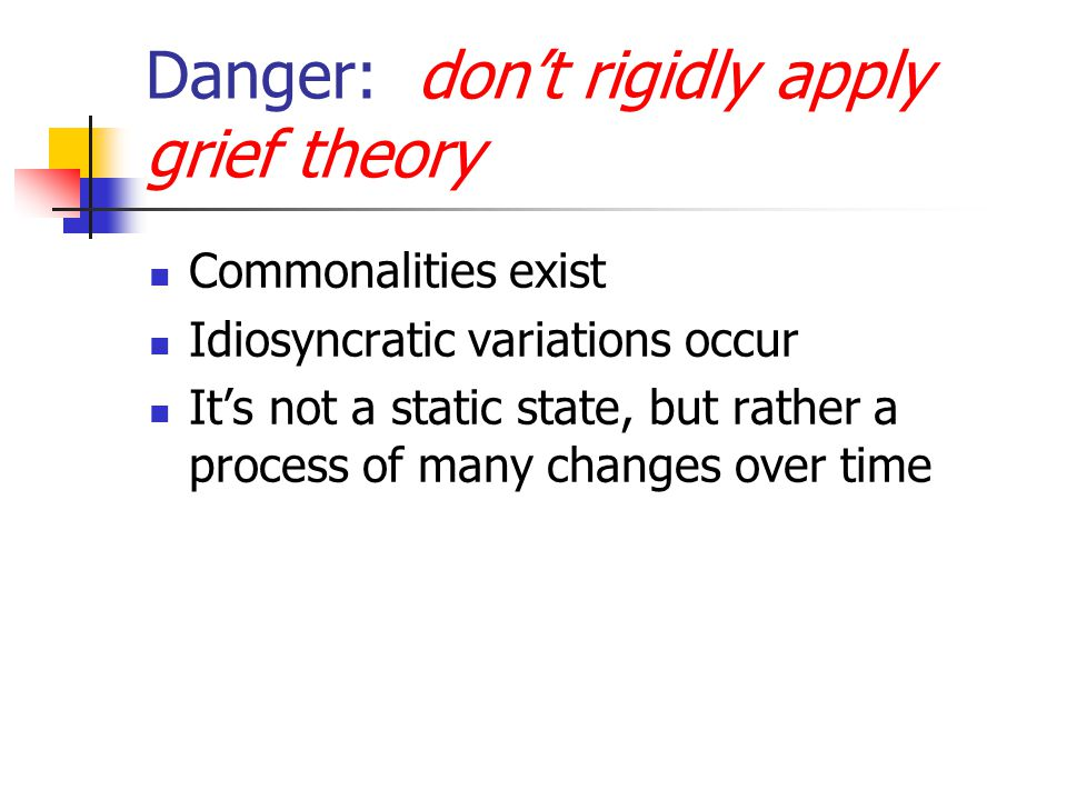 Danger: don't rigidly apply grief theory
