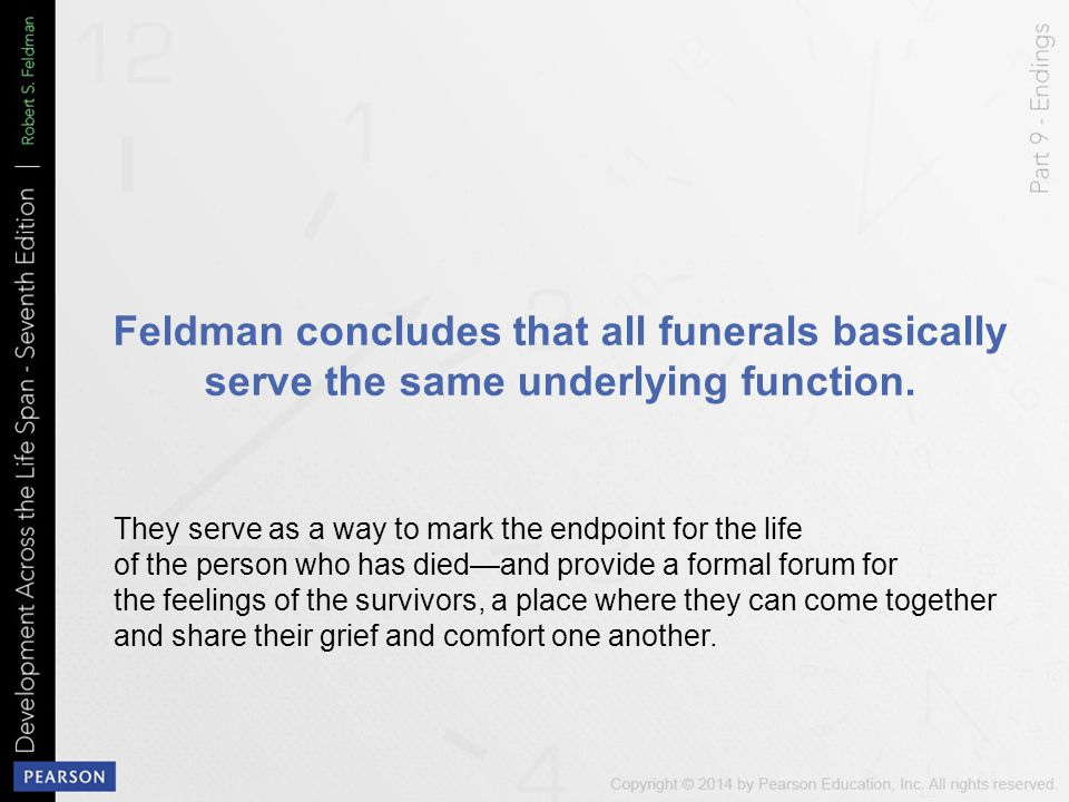 Feldman concludes that all funerals basically serve the same underlying function.