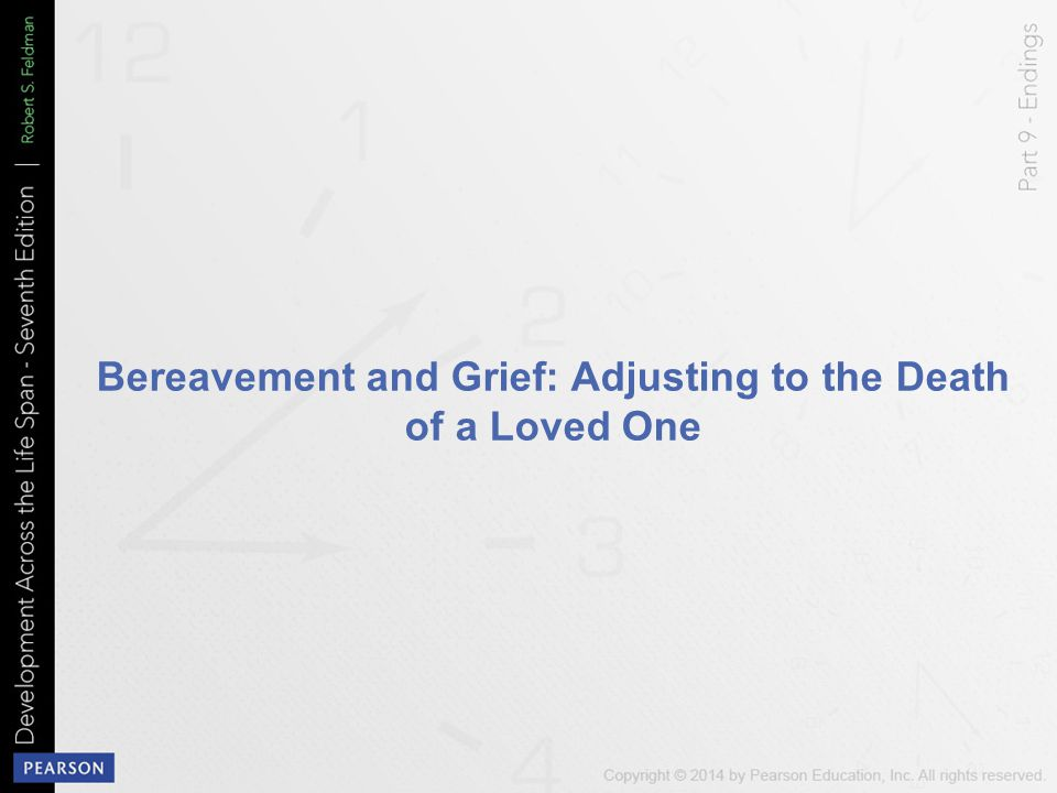 Bereavement and Grief: Adjusting to the Death of a Loved One