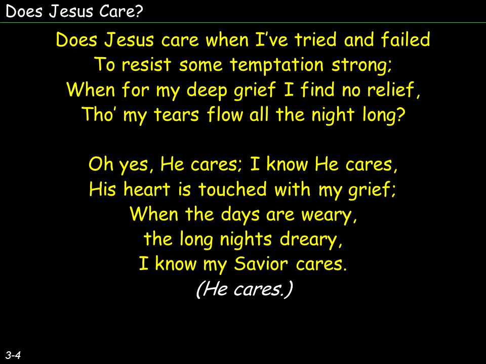 Does Jesus care when I've tried and failed