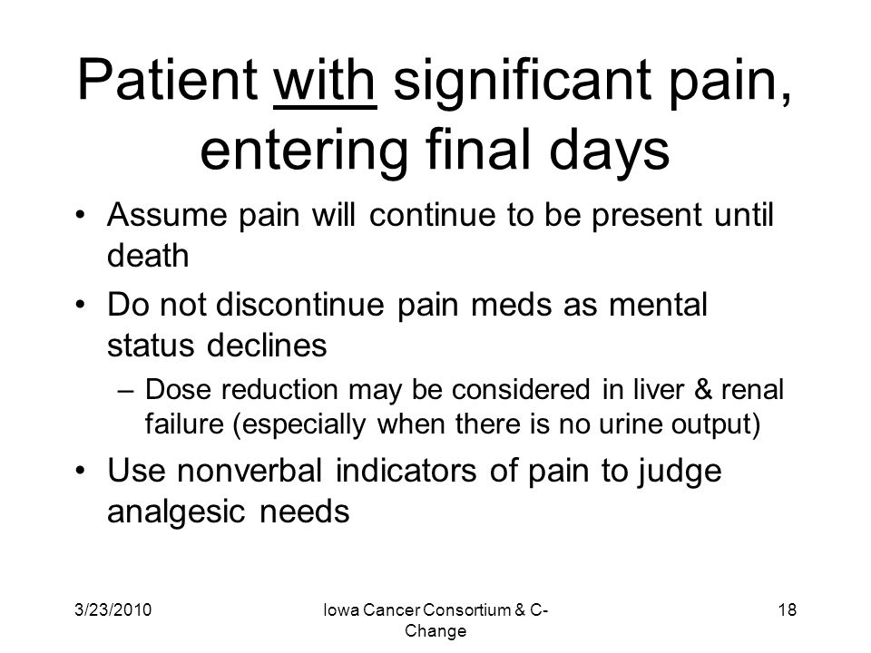 Patient with significant pain, entering final days