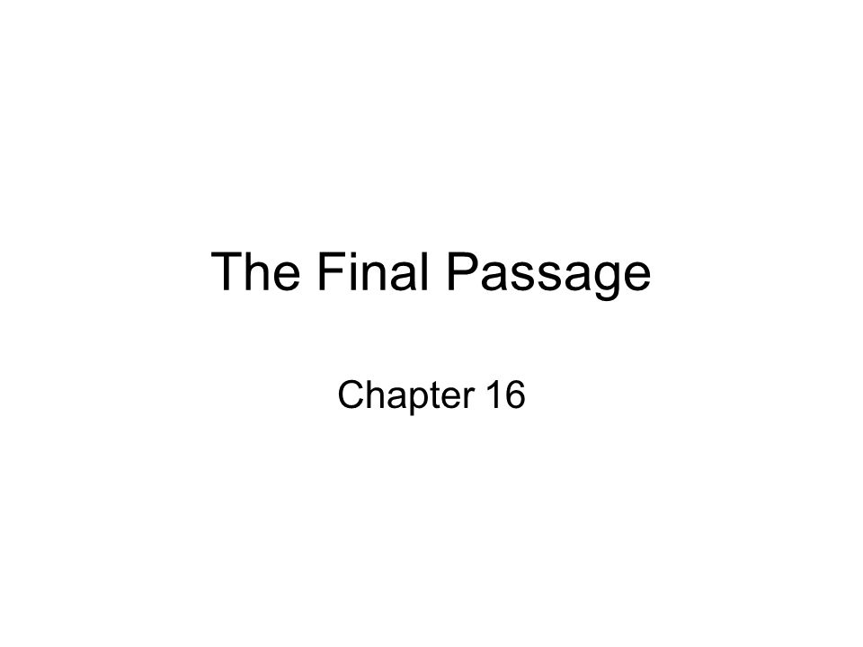 The Final Passage Chapter 16