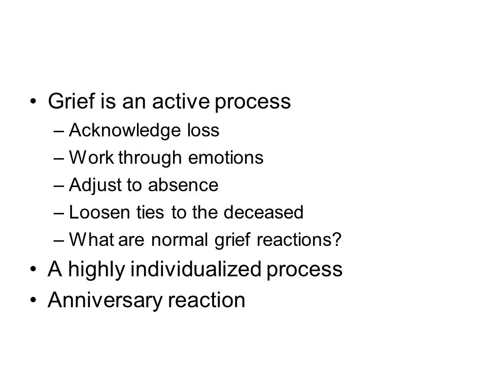 Grief is an active process