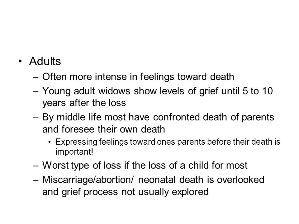 Adults Often more intense in feelings toward death