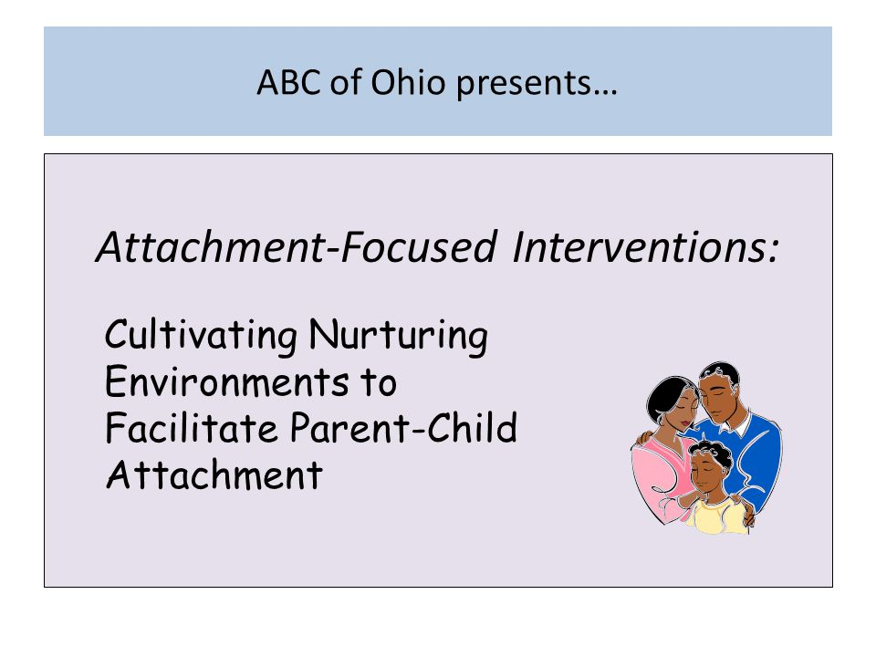 Attachment-Focused Interventions: