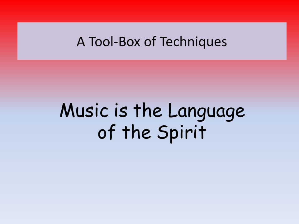 Music is the Language of the Spirit