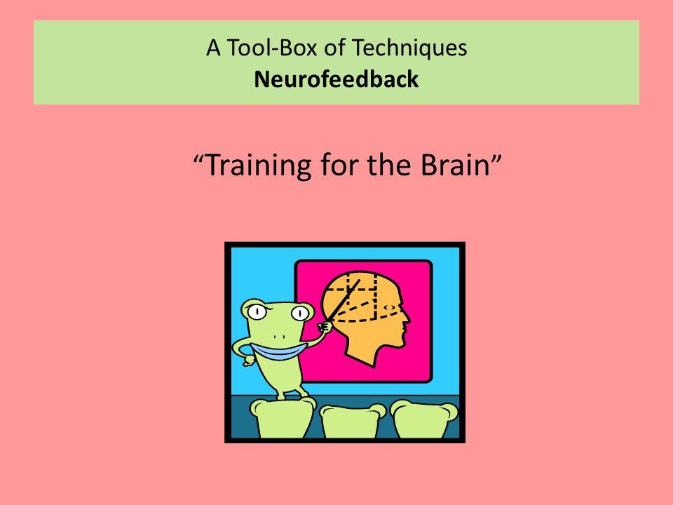 A Tool-Box of Techniques Neurofeedback