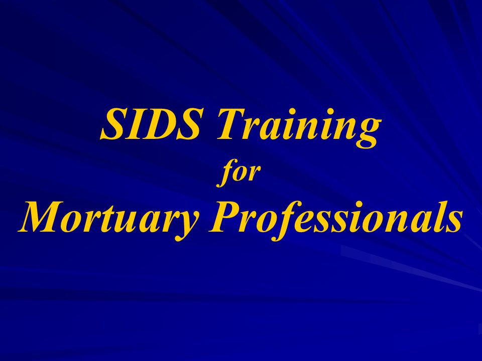 SIDS Training for Mortuary Professionals