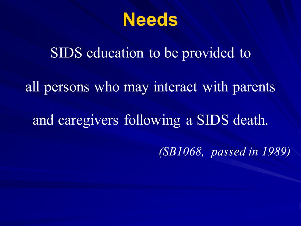 Needs SIDS education to be provided to