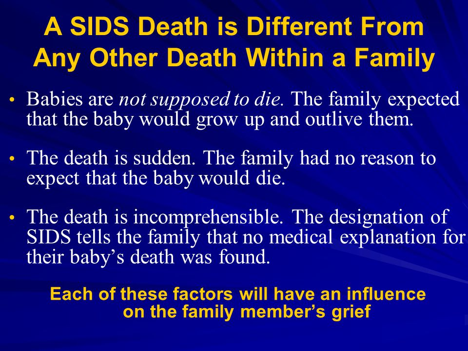 A SIDS Death is Different From Any Other Death Within a Family